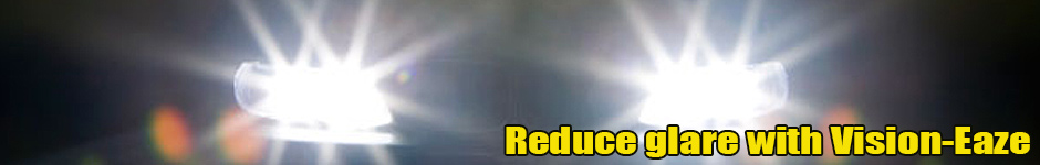 Reduce glare with Vision-Eaze